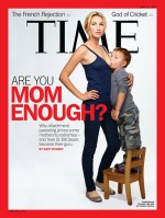 """Are You Mom Enough?"" Time magazine, them's fightin' words!"