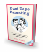 Shut Your Mouth, Mom! An Interview and Podcast with Duct Tape Parenting author Vicki Hoefle